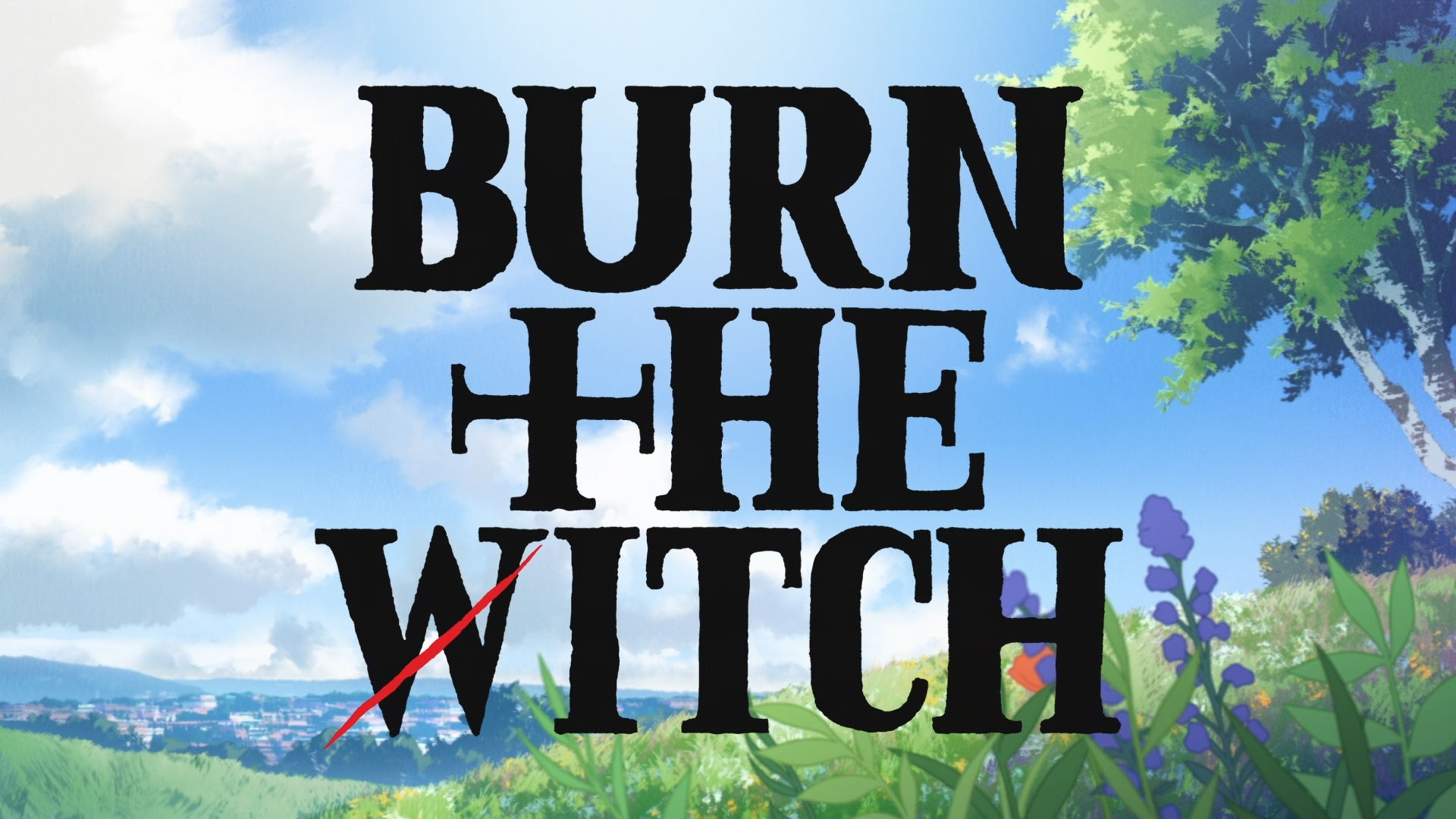 Burn the Witch BATCH Subtitle Indonesia